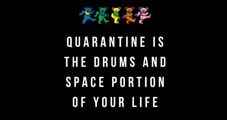 drums space, quarantine drums space, grateful dead, quarantine grateful dead, coronavirus grateful dead