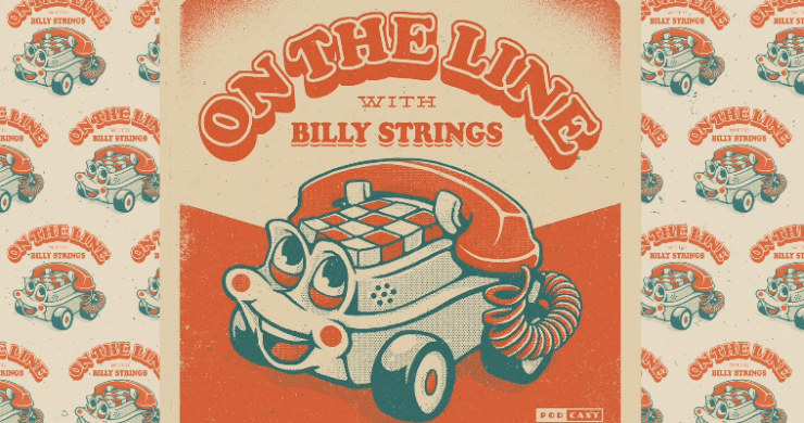 Billy Strings podcast, billy strings on the line, billy strings larry keel, billy strings sam bush, billy strings vince hermon, on the line podcast
