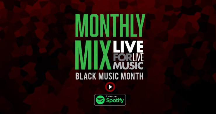 l4lm monthly mix, black music month, black music playlist, black music month playlist, live for live music playlist, new music playlist, best black music playlists, best playlists black artists