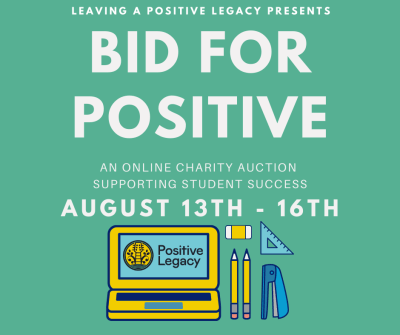 positive legacy, positive legacy bid for positive, bid for positive, positive legacy auction, positive legacy school auction