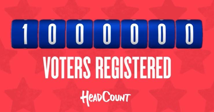 headcount 1 million registered, headcount 1 million, voter registration record, headcount voter registration