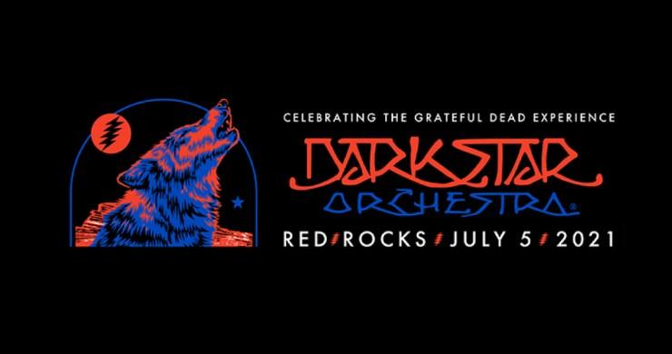 red rocks, dark star orchestra, dso, dark star red rocks, dark star orchestra red rocks, dark star orchestra red rocks 2021, dark star 2021, dark star orchestra 2021, grateful dead 2021, dark star orchestra tour