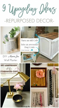 9 Upcycling Ideas - Repurposed Decor from Home Stories A to Z