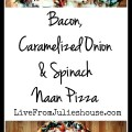 Bacon Onion Spinach Naan Pizza Pinterest