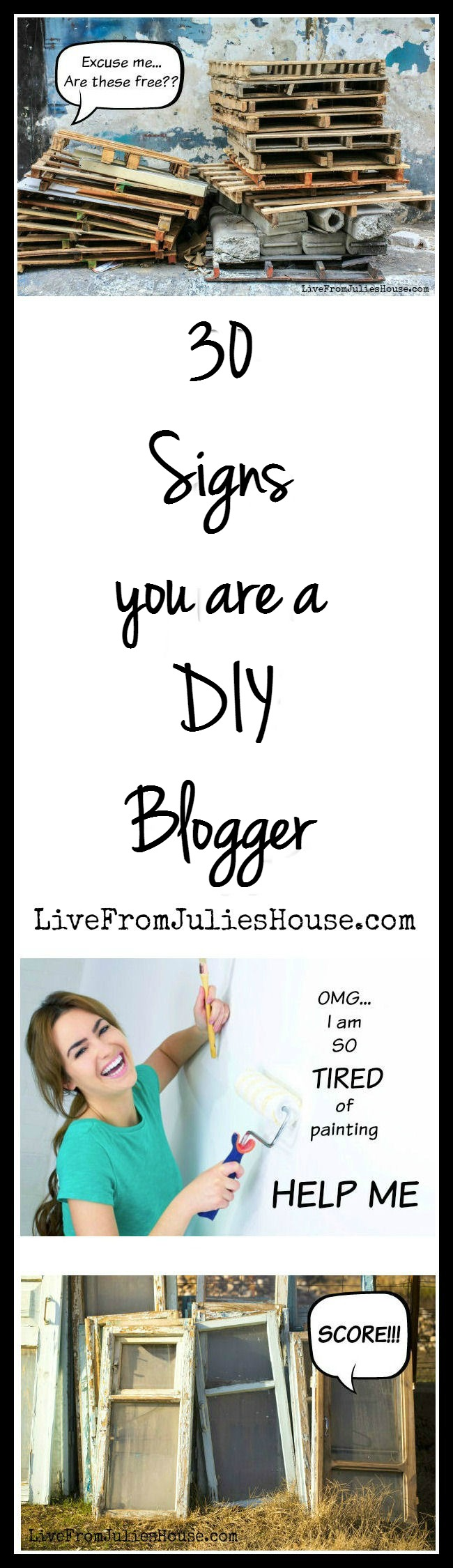 30 Signs You are a DIY Blogger -Do you collect spray paint and orphan furniture? Are home improvement projects your idea of a rockin' Friday night? You might be a DIY blogger