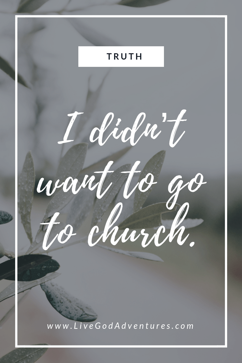 I didn't want to go to church