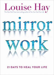Louise Hay Mirror Work