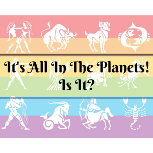 it's all in the planets