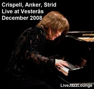 """Crispell, Anker, Strid – """"Perspectives"""" Festival, Vesterås, December 2008"""