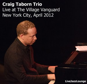 Craig Taborn Trio – The Village Vanguard, New York City, April 2012