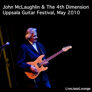 John McLaughlin and 4th Dimension – Uppsala Guitar Festival, May 2010