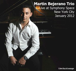 Martin Bejerano Trio – Symphony Space, New York City, January 2012