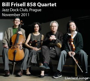 Bill Frisell 858 Quartet – Jazz Dock Club, Prague, November 2011