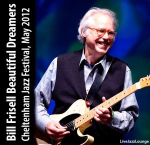 Bill Frisell Beautiful Dreamers – Cheltenham Jazz Festival, May 2012