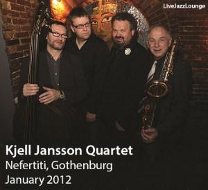 Kjell Jansson Quartet – Nefertiti, Gothenburg, January 2012