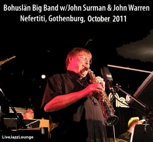Bohuslan Big Band with John Surman & John Warren – Nefertiti, Gothenburg, October 2011