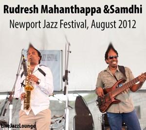 Rudresh Mahanthappa & Samdhi – Newport Jazz Festival, August 2012