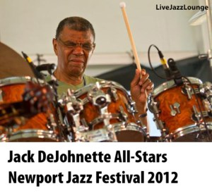 Jack DeJohnette All-Stars — Newport Jazz Festival, August 2012