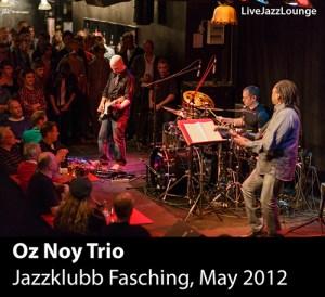 Oz Noy Trio – Jazzklubb Fasching, Stockholm, May 2012