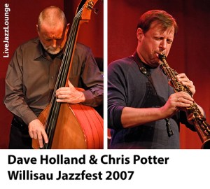 Dave Holland & Chris Potter – Willisau Jazzfest, September 2007