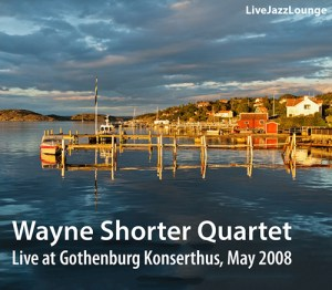 Wayne Shorter Quartet – Gothenburg Konserthus, May 2008