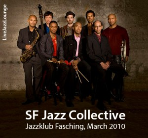 SF Jazz Collective – Jazzklubb Fasching, March 2010