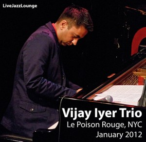 Vijay Iyer Trio – Le Poisson Rouge, New York City, January 2012