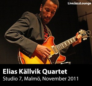 Elias Källvik Quartet – Studio 7, Malmo, November 2011