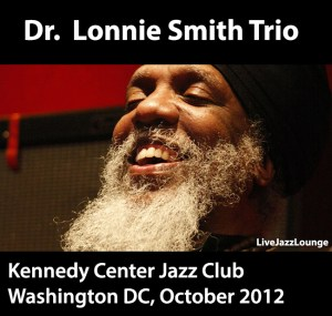 Dr. Lonnie Smith Trio – Kennedy Center Jazz Club, Washington D.C., October 2012
