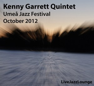 Kenny Garrett Quintet – Umea Jazz Festival, October 2012
