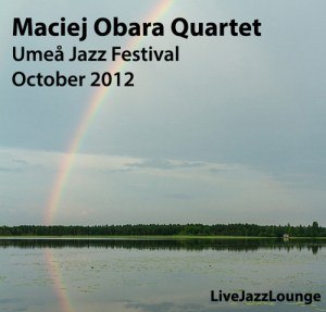 Maciej Obara Quartet – Umea Jazz Festival, October 2012
