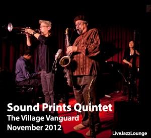 Sound Prints Quintet – The Village Vanguard, New York City, November 2012