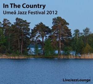 In The Country – Umea Jazz Festival, October 2012