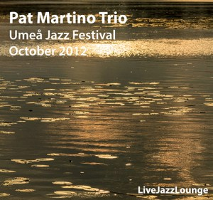 Pat Martino Trio – Umea Jazz Festival, October 2012
