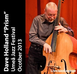 "Dave Holland ""Prism"" – Umea Jazz Festival, October 2013"