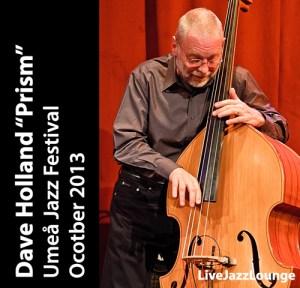 """Dave Holland """"Prism"""" – Umea Jazz Festival, October 2013"""