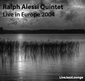 Ralph Alessi Quintet – Europe Tour 2004