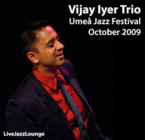 Vijay Iyer Trio – Umea Jazz Festival, October 2009