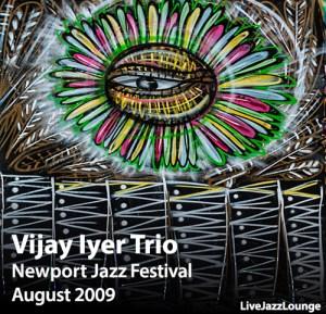 Vijay Iyer Trio – Newport Jazz Festival, August 2009