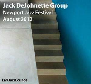 Jack DeJohnette Group – Newport Jazz Festival, August 2012
