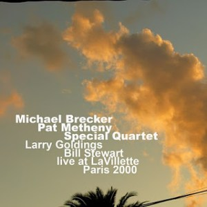 "Michael Brecker & Pat Metheny ""Special Quartet"" – La Villette, Paris, July 2000"