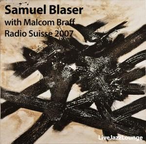 Samuel Blaser & Malcom Braff – Studio 15, Radio Suisse, May 2007