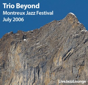 Trio Beyond – Montreux Jazz Festival, July 2006