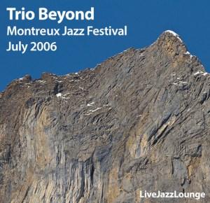 Trio Beyond – Montreux Jazz Festival, July 2006