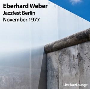 Eberhard Weber – Jazzfest Berlin, November 1977