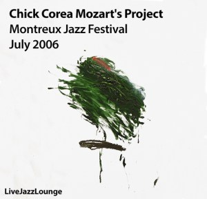 Chick Corea Mozart's Project – Montreux Jazz Festival, July 2006