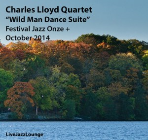 "Charles Lloyd Quartet ""Wild Man Dance Suite"" – Onze+ Jazz Festival, Lausanne, October 2014"