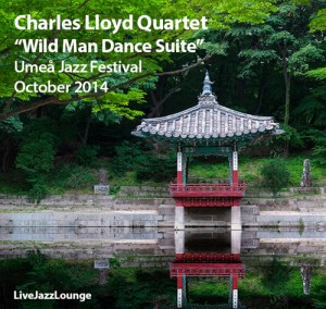 "Charles Lloyd Quartet ""Wild Man Dance Suite"" – Umea Jazz Festival, October 2014"