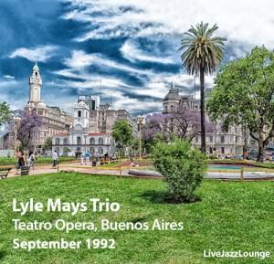 Lyle Mays Trio – Teatro Opera, Buenos Aires, September 1992
