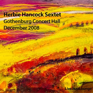 Herbie Hancock Sextet – Gothenburg Concert Hall, December 2008